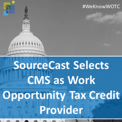SourceCast Selects CMS as Work Opportunity Tax Credit Provider